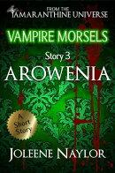 Arowenia (Vampire Morsels)