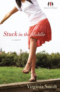 Stuck in the Middle (Sister-to-Sister Book #1)A Novel【電子書籍】[ Virginia Smith ]