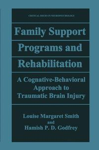 FamilySupportProgramsandRehabilitationACognitive-BehavioralApproachtoTraumaticBrainInjury