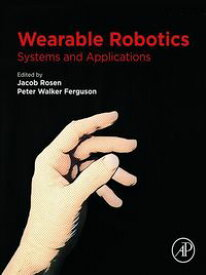 Wearable RoboticsSystems and Applications【電子書籍】
