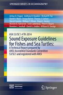 ASA S3/SC1.4 TR-2014 Sound Exposure Guidelines for Fishes and Sea Turtles: A Technical Report prepared by AN…