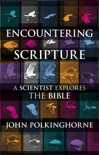 EncounteringScriptureAScientistExploresTheBible