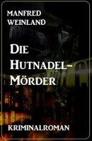 Die Hutnadel-Mörder: Kriminalroman