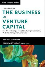 The Business of Venture Capital The Art of Raising a Fund, Structuring Investments, Portfolio Management, and Exits【電子書籍】[ Mahendra Ramsinghani ]