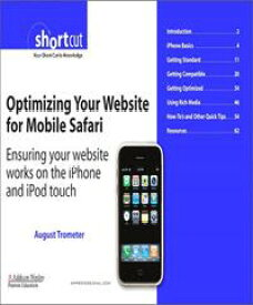 Optimizing Your Website for Mobile SafariEnsuring Your Website Works on the iPhone and iPod touch (Digital Short Cut)【電子書籍】[ August Trometer ]