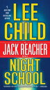Night SchoolA Jack Reacher Novel【電子書籍】[ Lee Child ]