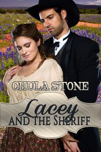 Lacey and the Sheriff【電子書籍】[ Chula Stone ]