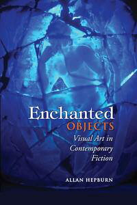 EnchantedObjectsVisualArtinContemporaryFiction
