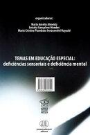 TEMAS EM EDUCAÇÃO ESPECIAL: deficiências sensoriais e deficiência mental