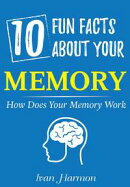 10 Fun Facts About Your Memory: How Does Your Memory Work (Ivan Harmon's Series)
