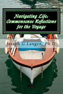 Navigating Life: Commonsense-Reflections for the Voyage
