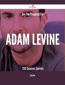 Are You Prepared For Adam Levine - 235 Success Secrets