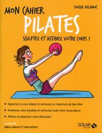 Mon cahier Pilates【電子書籍】[ Soasick DELANO? ]