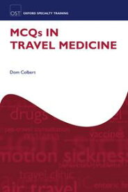 MCQs in Travel Medicine【電子書籍】[ Dom Colbert ]