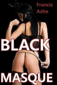 Black Masque (MF)【電子書籍】[ Francis Ashe ]