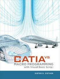 CATIA V5Macro Programming with Visual Basic Script【電子書籍】[ Dieter R. Ziethen ]