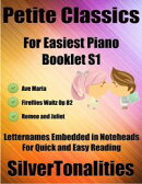 Petite Classics for Easiest Piano Booklet S1 - Ave Maria Fireflies Waltz Op 82 Romeo and Juliet Letter Names…