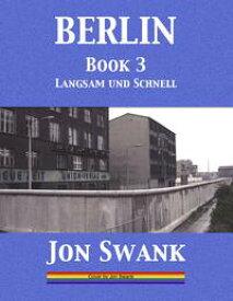 Berlin Book 3Langsam und Schnell【電子書籍】[ Jon Swank ]