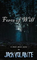 Force of Will: A Short Ghost Story