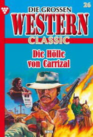 Die gro?en Western Classic 26 ? WesternDie H?lle von Carrizal【電子書籍】[ Ringo ]