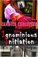 The Ignominious Initiation