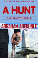 A Hunt: A Military Thriller (A Hunt Series Book 1)