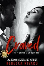 Craved【電子書籍】[ Rebecca Rivard ]