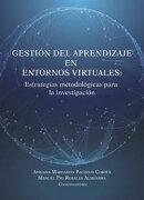 Gestión del aprendizaje en entornos virtuales: Estrategias metodológicas para la investigación.