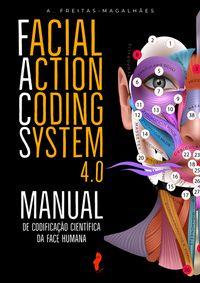 Facial Action Coding System 4.0 - Manual de Codificação Científica da Face Humana