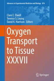 Oxygen Transport to Tissue XXXVII【電子書籍】
