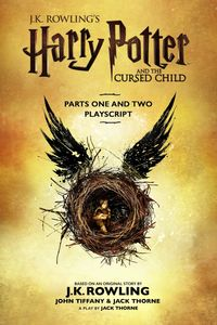 Harry Potter and the Cursed Child - Parts One and TwoThe Official Playscript of the Original West End Production【電子書籍】[ J.K. Rowling ]