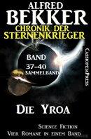 Die Yroa: Chronik der Sternenkrieger Band 37-40 - Sammelband