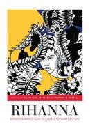 Rihanna: Barbados World Gurl in Global Popular Culture