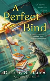 A Perfect Bind【電子書籍】[ Dorothy St. James ]