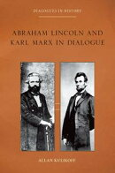 Abraham Lincoln and Karl Marx in Dialogue