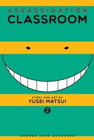 Assassination Classroom, Vol. 2【電子書籍】[ Yusei Matsui ]