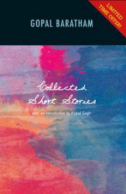 The Collected Short Stories of Gopal Baratham【電子書籍】[ Gopal Baratham ]