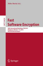 Fast Software Encryption20th International Workshop, FSE 2013, Singapore, March 11-13, 2013. Revised Selected Papers【電子書籍】