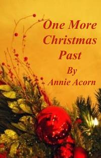 One More Christmas Past【電子書籍】[ Annie Acorn ]