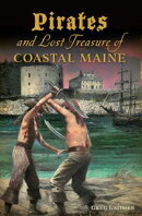 Pirates and Lost Treasure of Coastal Maine