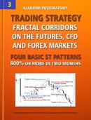 Trading Strategy: Fractal Corridors on the Futures, CFD and Forex Markets, Four Basic ST Patterns, 800% or M…