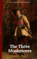 THE THREE MUSKETEERS - Complete Collection: The Three Musketeers, Twenty Years After, The Vicomte of Bragelo…