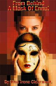 From Behind a Mask of Ennui【電子書籍】[ Miss Irene Clearmont ]