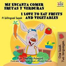 Me Encanta Comer Frutas y Verduras I Love to Eat Fruits and VegetablesSpanish English Bilingual Collection【電子書籍】[ Shelley Admont ]