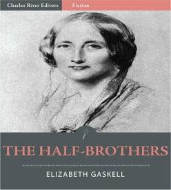 The Half-Brothers【電子書籍】[ Elizabeth Gaskell ]
