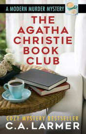 The Agatha Christie Book Club【電子書籍】[ C.A. Larmer ]