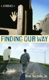 Finding Our Way【電子書籍】[ Rene Saldana, Jr. ]