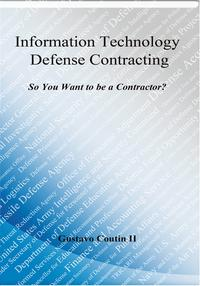 InformationTechnologyDefenseContractingSoyouwanttobeacontractor?