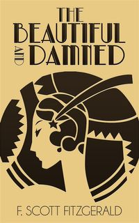 The Beautiful and Damned【電子書籍】[ F. Scott Fitzgerald ]