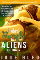 Probed Rough by Aliens #2: Olivia